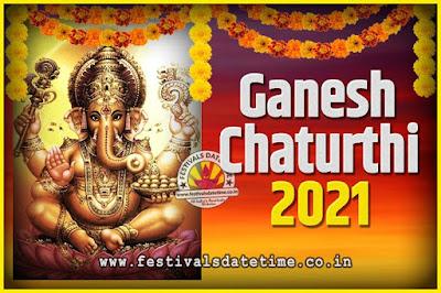 2021 Ganesh Chaturthi Pooja Date and Time, 2021 Ganesh Chaturthi Calendar