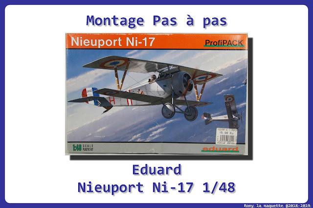 Montage pas à pas du Nieuport Ni-17 d'Eduard au 1/48.