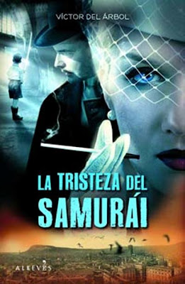 La tristeza del samurái - Víctor del Árbol (2011)