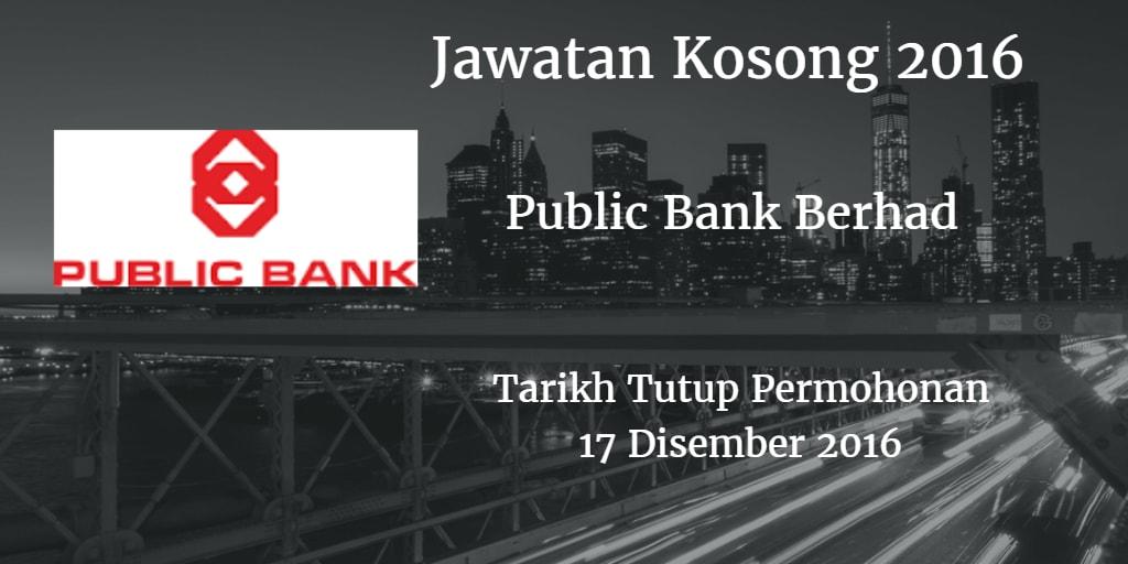 Jawatan Kosong Public Bank Berhad 17 Disember 2016