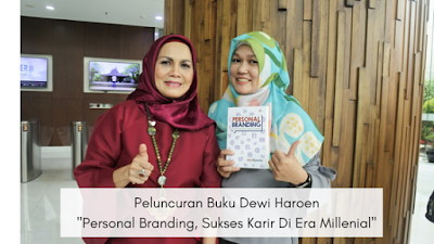 Peluncuran Buku Dewi Haroen Personal Branding, Sukses Karir Di Era Millenial