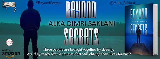 Blog Tour: BEYOND SECRETS BY ALKA DIMRI SAKLANI