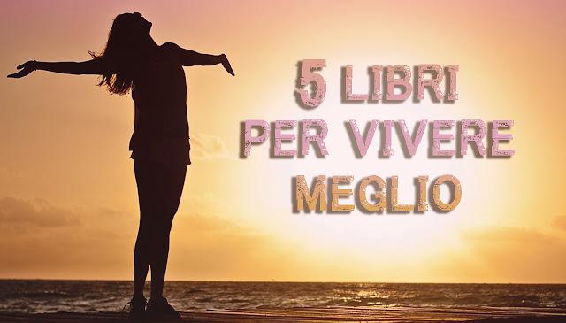 5 libri per vivere meglio