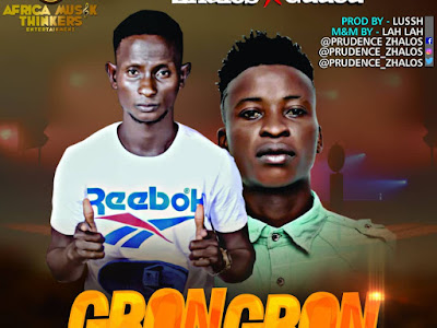 DOWNLOAD HOT MUSIC: Zhalos x Gaded - Gbongbon