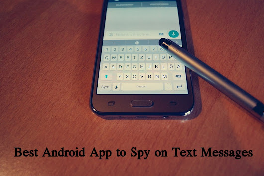 Vital Pieces of Best Android App to Spy on Text Messages ~ Spy on Text Messages App