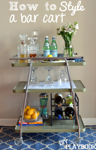 The DIY Playbook | How to Style a Bar Cart