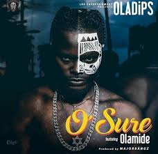 Oladips Ft. Olamide - O'Sure