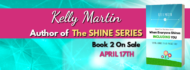 When Everyone Shines INCLUDING You - Shine Series - Kelly Martin