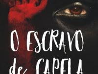 Resenha Nacional O Escravo de Capela - Quando a morte é apenas o começo para algo assustador - Marcos DeBrito