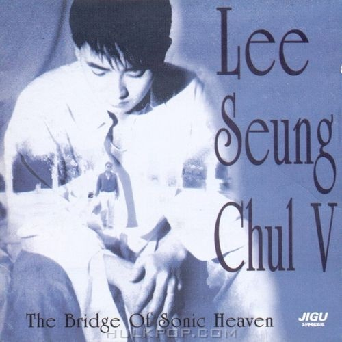 Lee Seung Chul – The Bridge Of Sonic Heaven