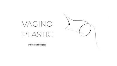 Vagino Plastic © Paweł Rewucki