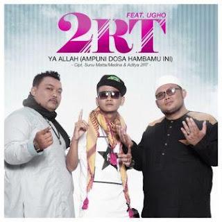 2RT - Ya Allah (Ampuni Dosa Hambamu Ini) [feat. Ugho] Mp3