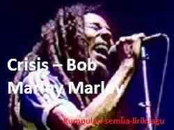 Lirik Crisis Bob Marley