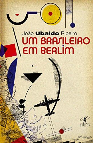 Um brasileiro em Berlim João Ubaldo Ribeiro