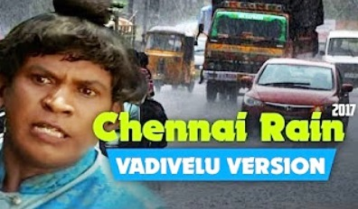Chennai Rain 2017 – Vadivelu Version