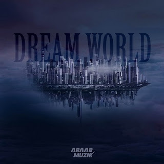 araabMUZIK – Dream World (2016) [WEB] [FLAC]