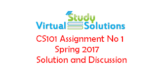 CS101 Assignment No 1 Spring 2017 Solution and Discussion