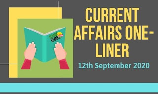 Current Affairs One-Liner: 12th September 2020