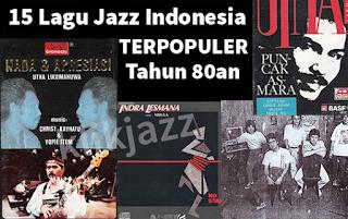 15 Lagu Jazz Indonesia Terpopuler Tahun 80an