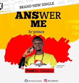 Music   Ec'Prince - Answer Me