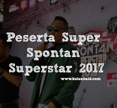 Peserta Super Spontan Superstar 2017