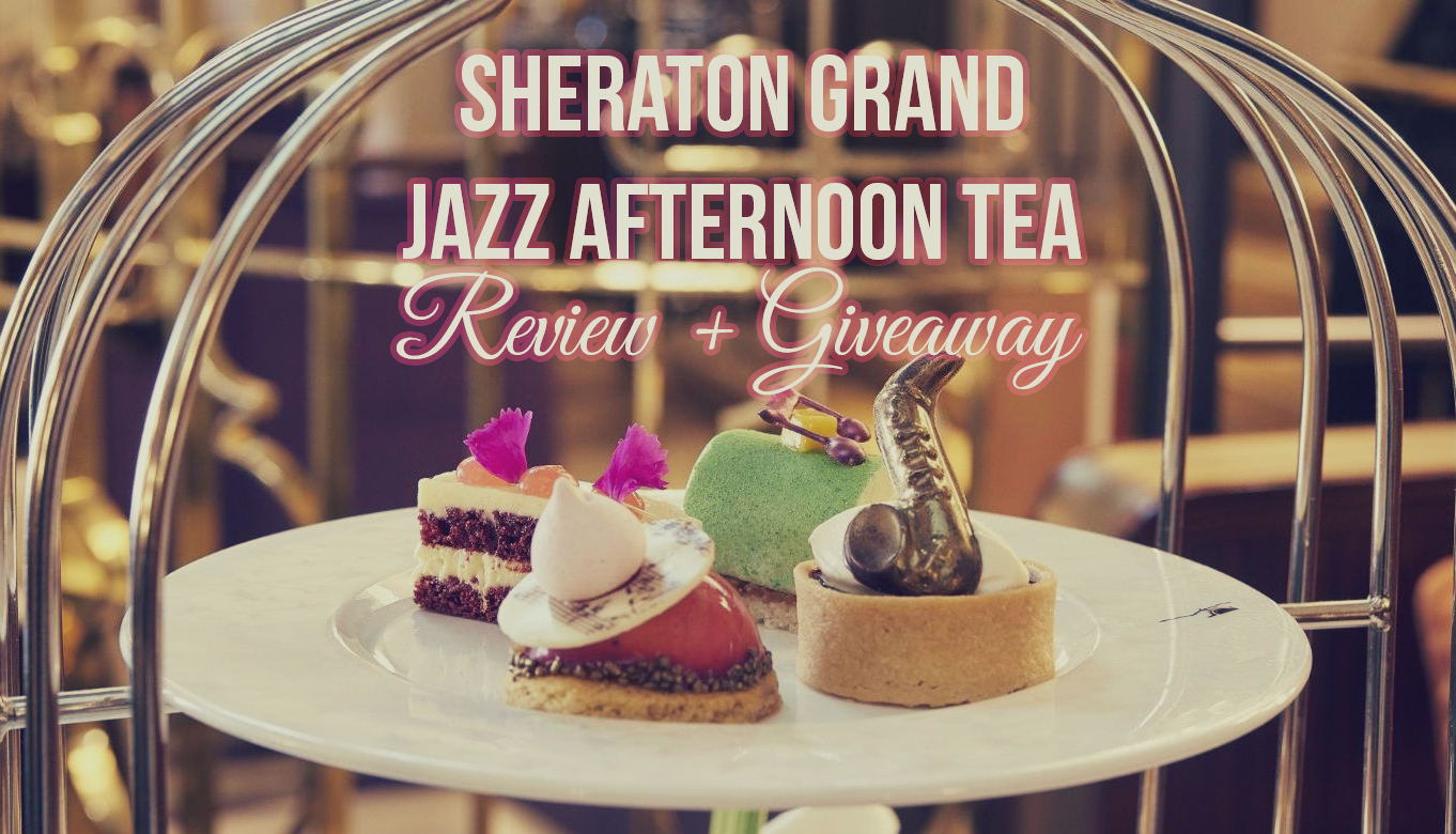 Sheraton Grand Park Lane's Jazz Afternoon Tea In London: Review + Giveaway!