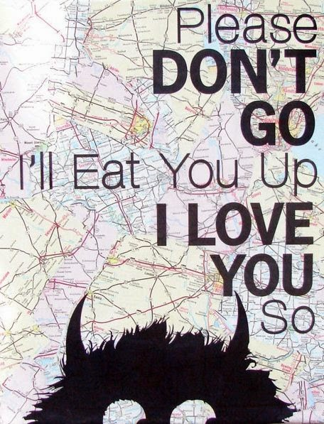 Download Please don't go I'll eat you up I love you so. ~ God is Heart