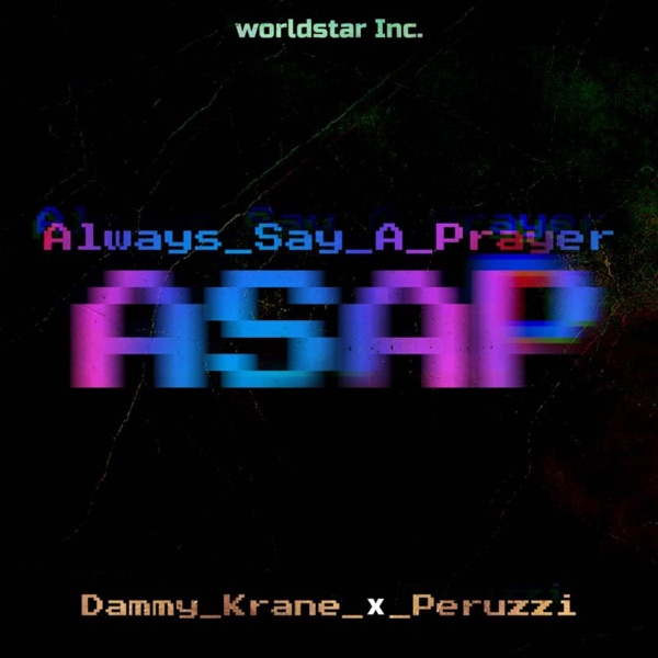 [Music] Dammy Krane ft. Peruzzi – Always Say a Prayer (ASAP)