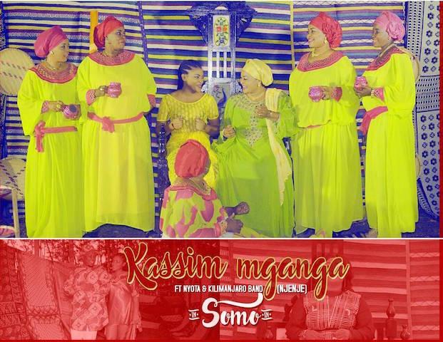 AUDIO | Kassim Mganga Ft. Nyota & Kilimanjaro Band (Njenje) - SOMO | Download
