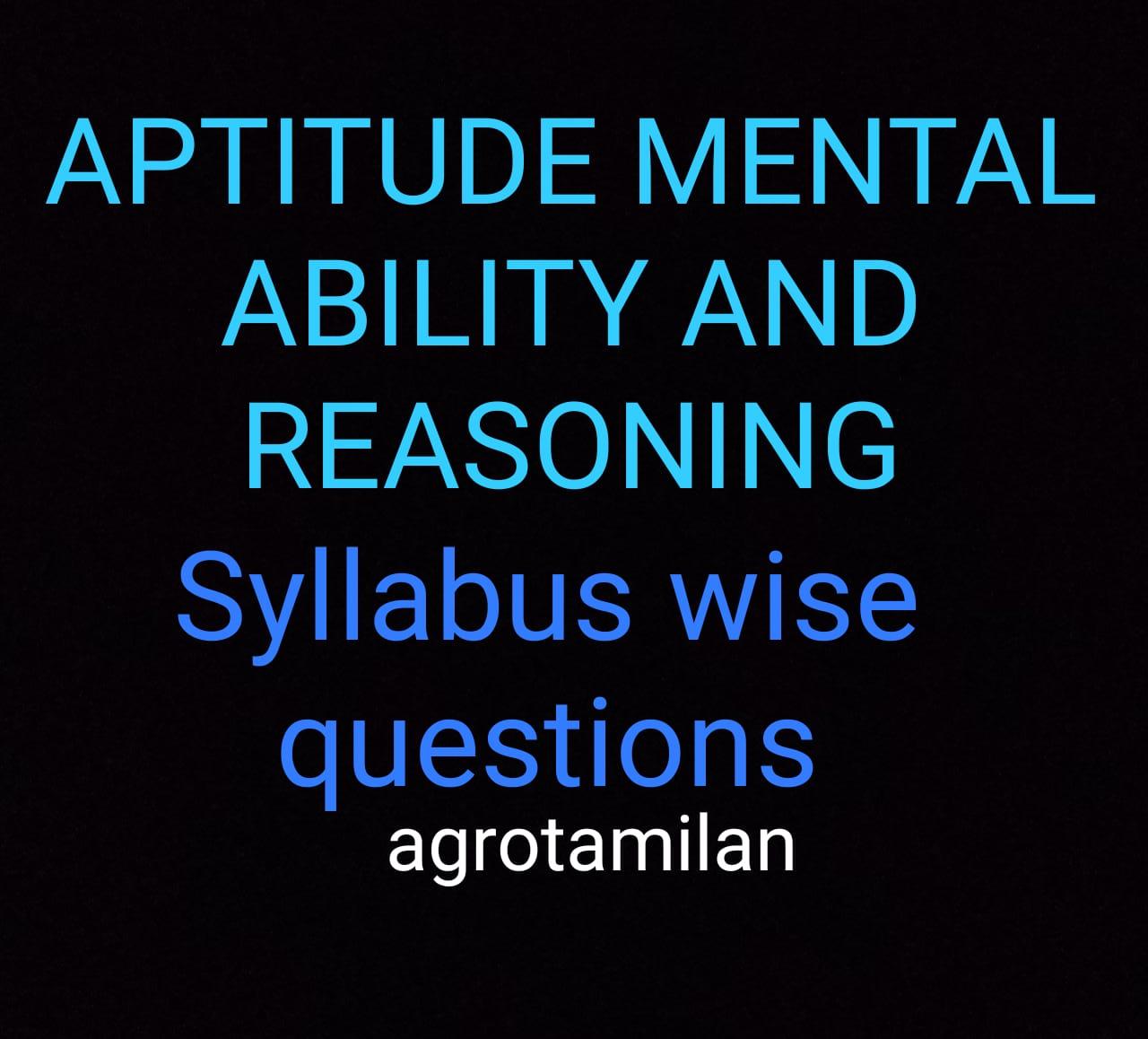APTITUDE , MENTAL ABILITY , REASONING Syllabus wise