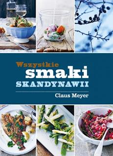 Wszystkie smaki Skandynawii - Claus Meyer