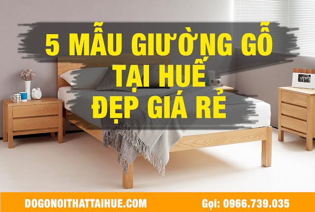 Kinh nghiem mua giuong ngu thua thien Hue, Mau giuong ngu dep tai Hue, Mẫu giường gỗ ở Huế, Mua giường ở Huế