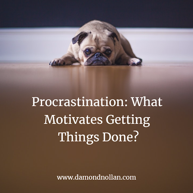 Procrastination: What Motivates Getting Things Done? by Damond Nollan