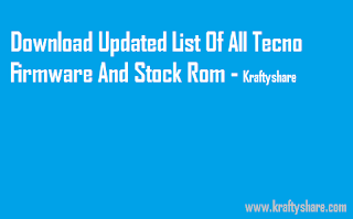 Updated List Of All Tecno Firmware And Stock Rom