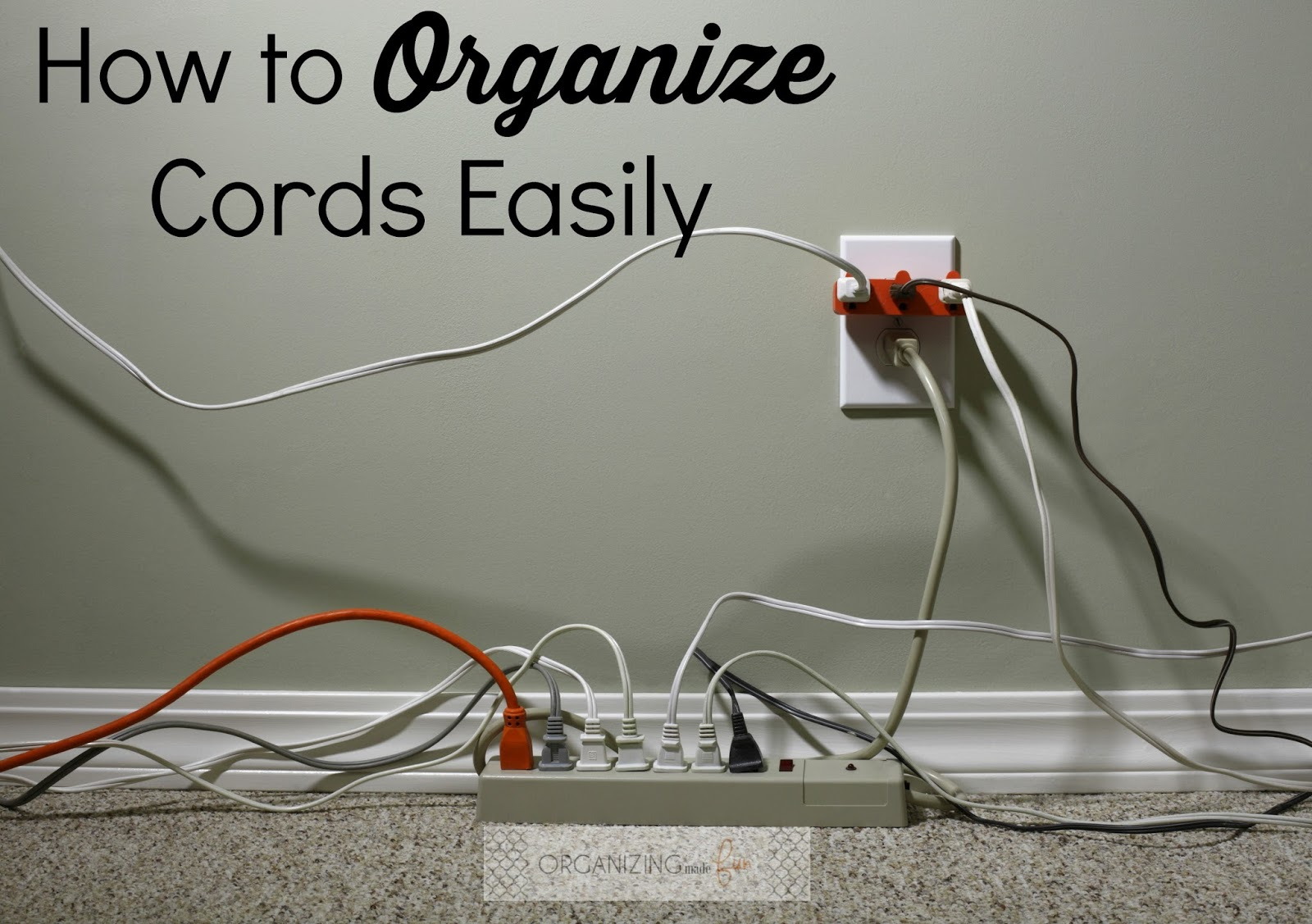 How to Organize Cords Easily | Organizing Made Fun: How to Organize ...