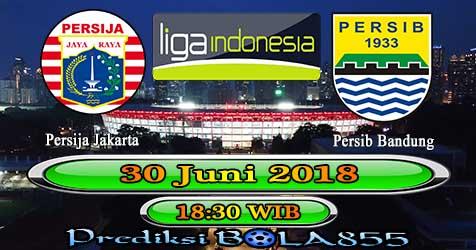 Prediksi Bola855 Persija Jakarta vs Persib Bandung 30 Juni 2018