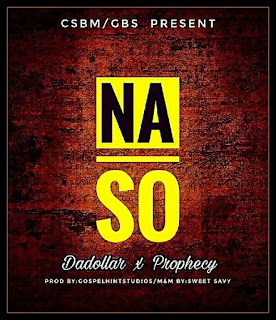 Download Da Dollar x Prophecy - Na So Mp3