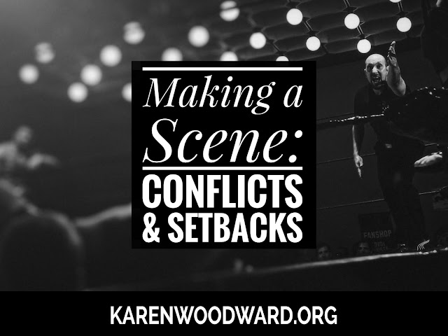 Making A Scene: Using Conflicts And Setbacks To Create Narrative Drive