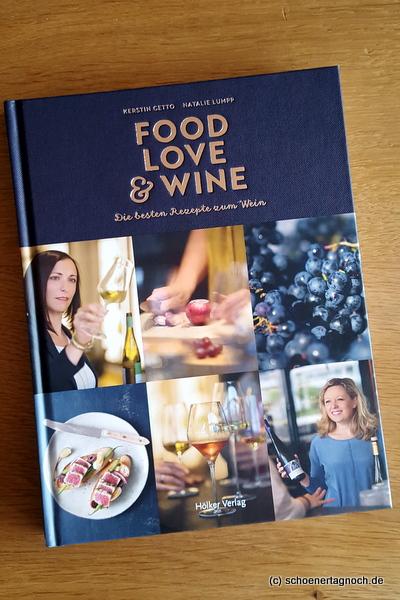 """Kochbuch """"Food, Love & Wine"""" von Kerstin Getto vom Blog cookingaffair.de"""
