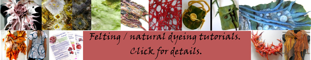 felting, natural dyeing tutorials, learn to felt step by step beginners experienced feltmakers
