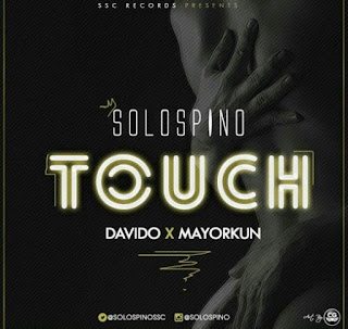 Solospino Feat. Davido & Mayorkun - Touch (2017)