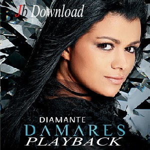 GRATIS BAIXAR DIAMANTE PLAYBACK DAMARES CD DA