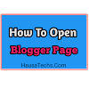 Yadda Zaka Bude Page A Blogger   Hausatechs.com