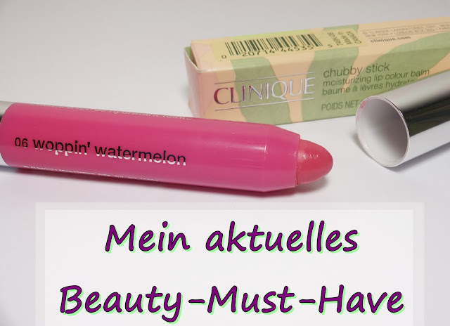 Blogparade: Mein aktuelles Beauty Must-Have Clinique - chubby stick woppin watermelon