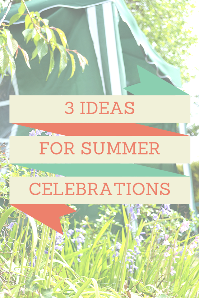 3 Ideas For Summer Celebrations UK