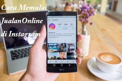Cara Memulai Jualan Online di Instagram