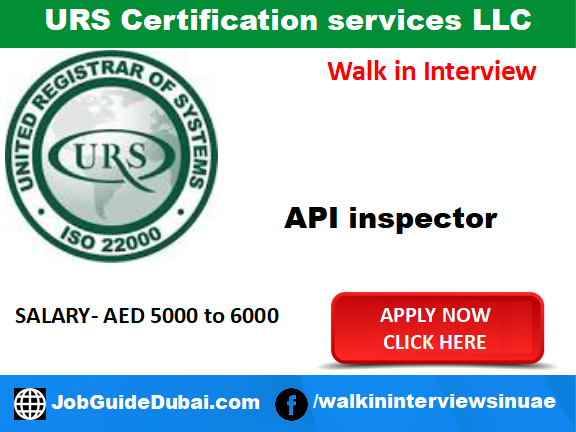 Walk in job Interview in Dubai at URS Certification Services LLC for API Inspector