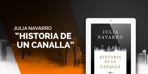 """Julia Navarro, """"Historia de un canalla"""", best-seller,"""