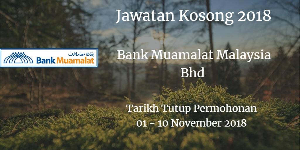 Jawatan Kosong Bank Muamalat Malaysia Bhd 01 - 10 November 2018
