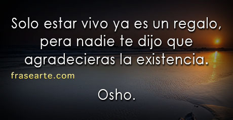 estar vivo ya es un regalo - Osho